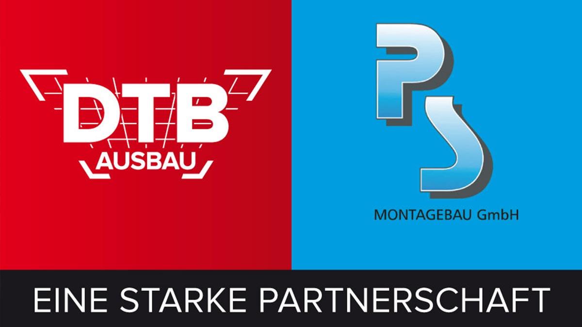 Eine starke Partnerschaft DTB Ausbau und PS Montagebau GmbH